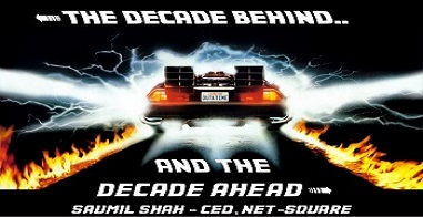 The Decade Behind and the Decade Ahead