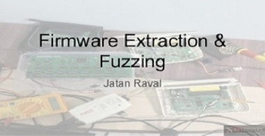Firmware Extraction & Fuzzing